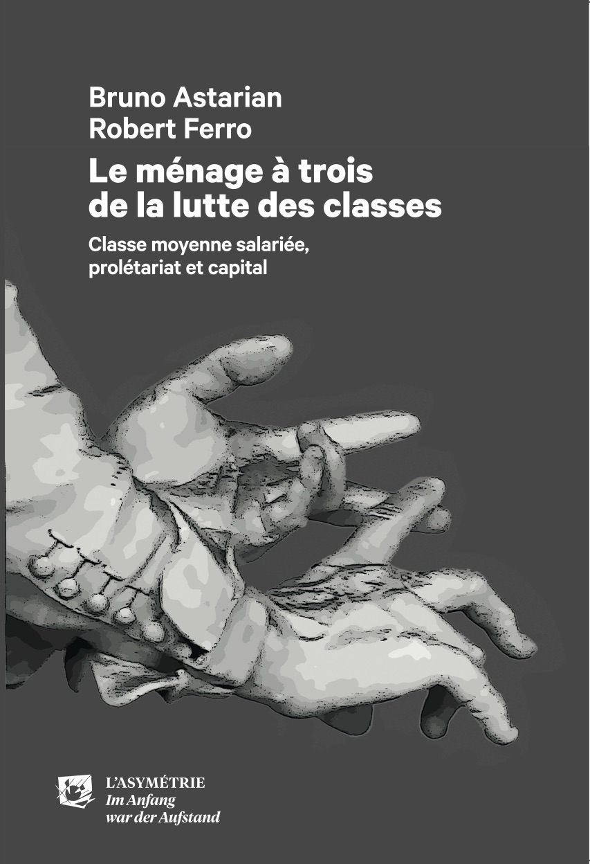 https://editionsasymetrie.org/wp-content/uploads/2019/06/10113_LE-MENAGE-A-TROIS-DE-LA-LUTTE-DES-CLASSES.10113_COUV.jpg